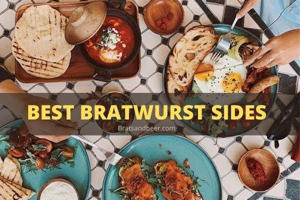 Best Bratwurst Sides