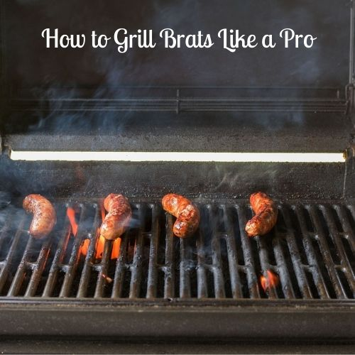How to Grill Brats Like a Pro